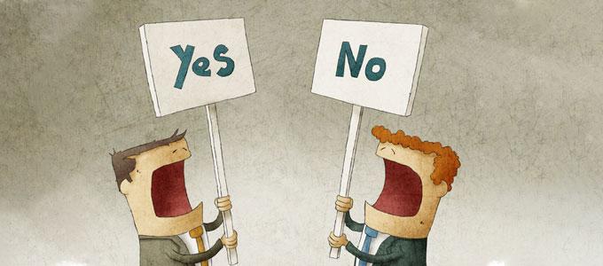 """Karikatur: Zwei männliche Personen stehen sich mit geöffneten Mündern, vermutlich schreiend, von Gesicht zu Gesicht gegenüber. Beide halten Schilder mit einer Aufschrift in ihren Händen. Die Aufschrift der Schildes des Herren rechts lautet """"Yes"""" (dt. ja) und die des Herren links """"No"""" (dt. nein)."""